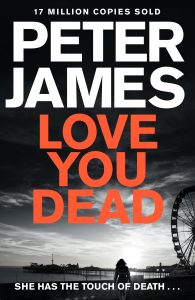 Peter James Love You Dead review